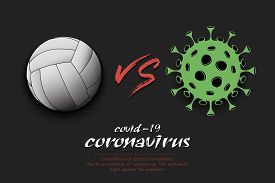 Banner Volleyball Against Coronavirus. Volleyball Ball Vs Covid-19. Cancellation Of Sports Tournamen