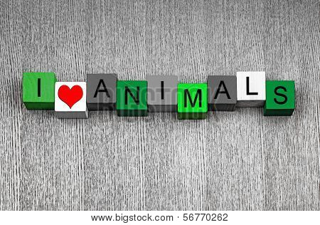 I Love Animals, with heart symbol, for nature and wildlife. poster