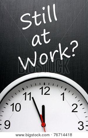 Still at Work?