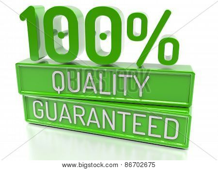 100% Quality Guaranteed, 100 Percent, 3D Banner - Isolated, On White Background.