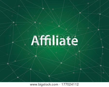 affiliate or affiliation business technology illustration with white text and green background vector