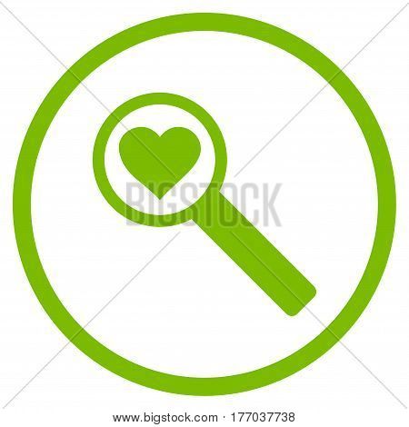 Find Love rounded icon. Vector illustration style is flat iconic symbol inside circle, eco green color, white background.