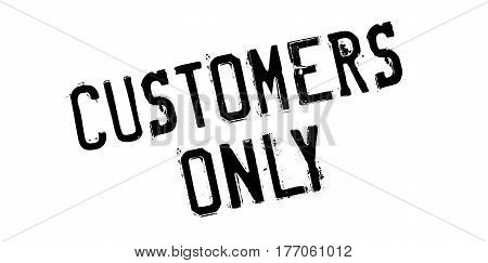 Customers Only rubber stamp. Grunge design with dust scratches. Effects can be easily removed for a clean, crisp look. Color is easily changed.