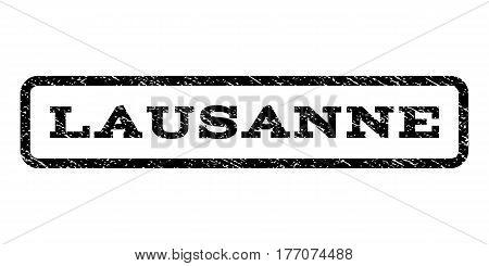 Lausanne watermark stamp. Text tag inside rounded rectangle with grunge design style. Rubber seal stamp with scratched texture. Vector black ink imprint on a white background.