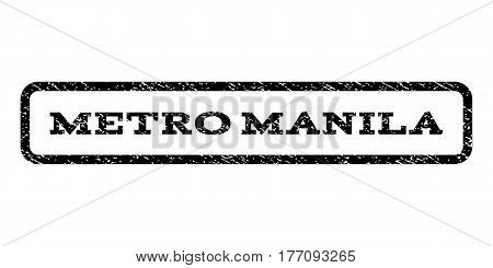 Metro Manila watermark stamp. Text caption inside rounded rectangle with grunge design style. Rubber seal stamp with scratched texture. Vector black ink imprint on a white background.