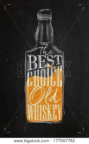 Poster bottle whiskey lettering the best choice old whiskey drawing with chalk and color on chalkboard background