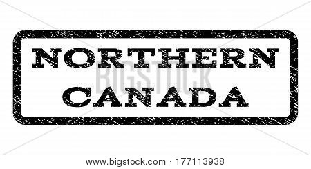 Northern Canada watermark stamp. Text tag inside rounded rectangle with grunge design style. Rubber seal stamp with dirty texture. Vector black ink imprint on a white background.