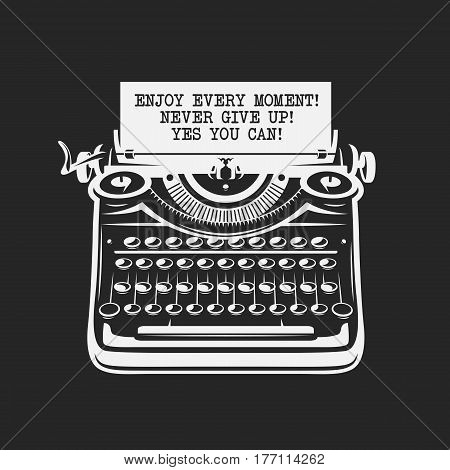 Motivational minimalistic style poster. Vintage typewriter with quotes on paper. Trendy design element for greeting cards, t-shirt prints, wall decor. Vector retro illustration.