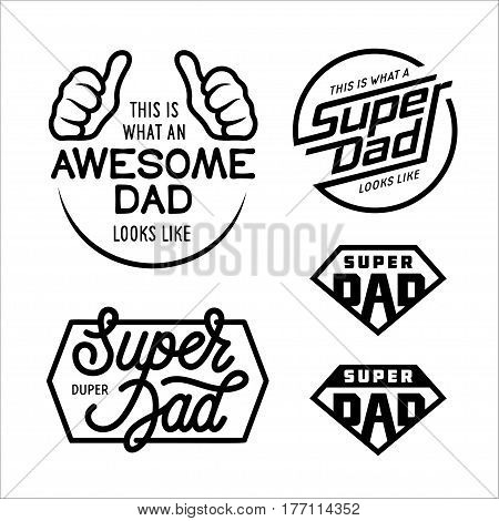 Super dad emblems labels prints set. Hand crafted typography t-shirt design. Hand drawn lettering compositions. Vector vintage illustration.