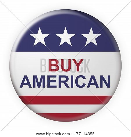 USA Business Concept Badge: Buy American Motto Button With US Flag 3d illustration on white background