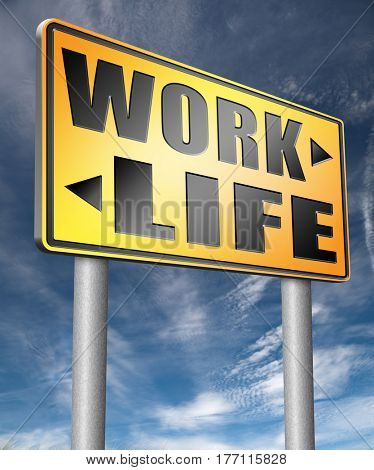 life work balance importance of career versus family leisure time and friends avoid burnout mental health stress free test road sign icon  3D, illustration