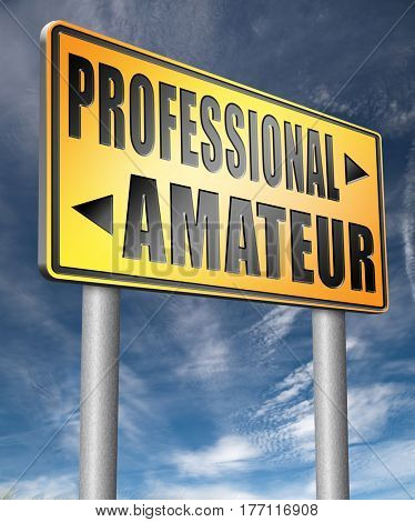professional amateur expert novice or beginner skilled specialist or rookie road sign  3D, illustration