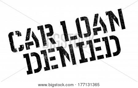 Car Loan Denied rubber stamp. Grunge design with dust scratches. Effects can be easily removed for a clean, crisp look. Color is easily changed.