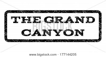 The Grand Canyon watermark stamp. Text tag inside rounded rectangle frame with grunge design style. Rubber seal stamp with dirty texture. Vector black ink imprint on a white background.