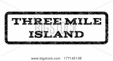 Three Mile Island watermark stamp. Text tag inside rounded rectangle frame with grunge design style. Rubber seal stamp with dirty texture. Vector black ink imprint on a white background.