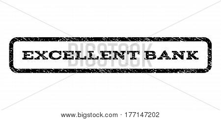 Excellent Bank watermark stamp. Text tag inside rounded rectangle with grunge design style. Rubber seal stamp with dust texture. Vector black ink imprint on a white background.