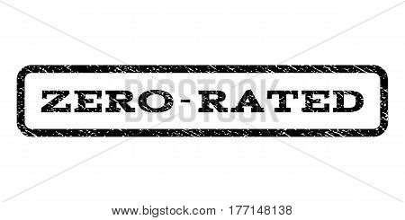 Zero-Rated watermark stamp. Text tag inside rounded rectangle with grunge design style. Rubber seal stamp with scratched texture. Vector black ink imprint on a white background.