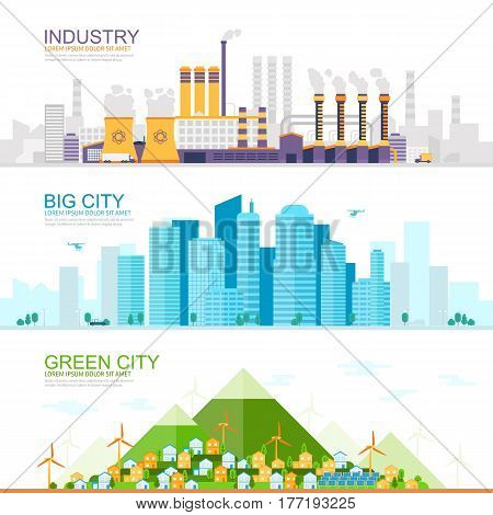 A set of three illustrations - industrial city with heavy industry and factories , large modern city with skyscrapers, Green eco city with renewable energy sources. Stock vector