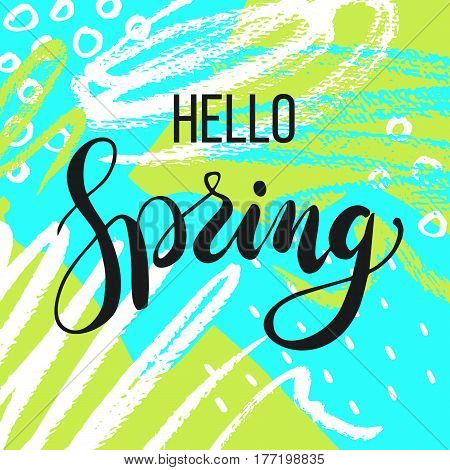 Hello spring. Lettering on Hand drawn Abstract background. Vector illustratio