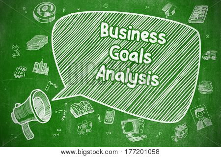 Yelling Loudspeaker with Wording Business Goals Analysis on Speech Bubble. Hand Drawn Illustration. Business Concept.