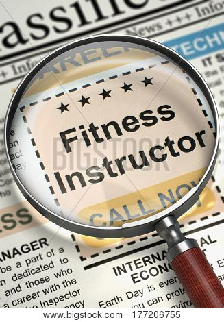 Newspaper with Classified Ad Fitness Instructor. Illustration of Searching Job of Fitness Instructor in Newspaper with Loupe. Hiring Concept. Blurred Image with Selective focus. 3D Illustration.