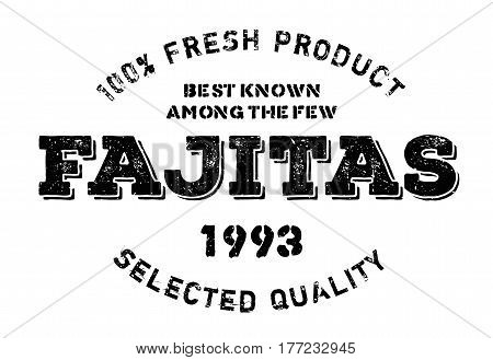 Fajitas stamp. Grunge design with dust scratches. Effects can be easily removed for a clean, crisp look. Color is easily changed.
