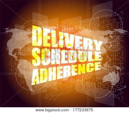 Delivery Schedule Adherence Words On Digital Screen With World Map