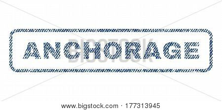 Anchorage text textile seal stamp watermark. Blue jeans fabric vectorized texture. Vector tag inside rounded rectangular shape. Rubber sign with fiber textile structure.