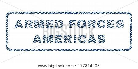 Armed Forces Americas text textile seal stamp watermark. Blue jeans fabric vectorized texture. Vector tag inside rounded rectangular shape. Rubber sticker with fiber textile structure.