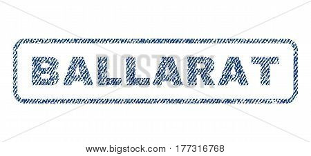 Ballarat text textile seal stamp watermark. Blue jeans fabric vectorized texture. Vector caption inside rounded rectangular banner. Rubber emblem with fiber textile structure.