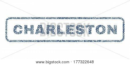 Charleston text textile seal stamp watermark. Blue jeans fabric vectorized texture. Vector tag inside rounded rectangular banner. Rubber emblem with fiber textile structure.