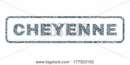Cheyenne text textile seal stamp watermark. Blue jeans fabric vectorized texture. Vector caption inside rounded rectangular banner. Rubber emblem with fiber textile structure.