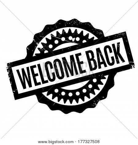 Welcome Back rubber stamp. Grunge design with dust scratches. Effects can be easily removed for a clean, crisp look. Color is easily changed.