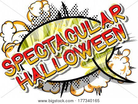 Spectacular Halloween - Comic book style word on abstract background.