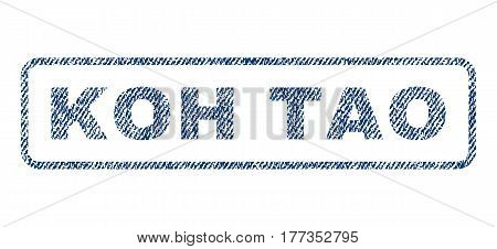 Koh Tao text textile seal stamp watermark. Blue jeans fabric vectorized texture. Vector caption inside rounded rectangular banner. Rubber emblem with fiber textile structure.