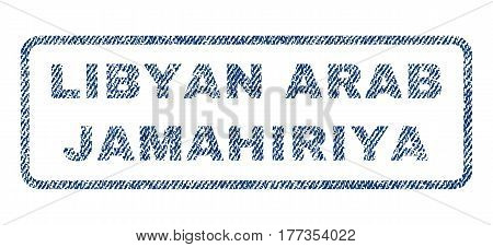 Libyan Arab Jamahiriya text textile seal stamp watermark. Blue jeans fabric vectorized texture. Vector caption inside rounded rectangular banner. Rubber sticker with fiber textile structure.