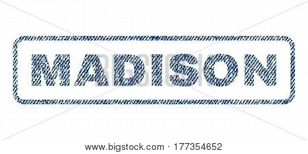 Madison text textile seal stamp watermark. Blue jeans fabric vectorized texture. Vector tag inside rounded rectangular banner. Rubber emblem with fiber textile structure.