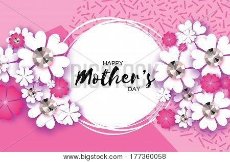 Pink Happy Mothers Day. Floral Greeting card with Brilliant stones. Paper cut flower. Happy Womens Day. Floral holiday. Beautiful bouquet. Circle frame. Space for text. Vector illustration.