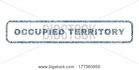 Occupied Territory text textile seal stamp watermark. Blue jeans fabric vectorized texture. Vector tag inside rounded rectangular shape. Rubber emblem with fiber textile structure.