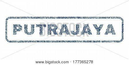 Putrajaya text textile seal stamp watermark. Blue jeans fabric vectorized texture. Vector caption inside rounded rectangular shape. Rubber sticker with fiber textile structure.