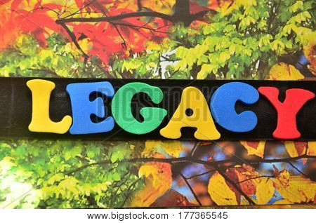 word legacy on a  abstract colorful background