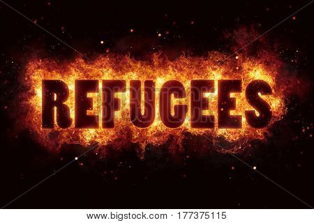refugees migrant text flame flames burn burning hot explosion explode