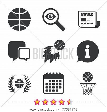 Basketball sport icons. Ball with basket and fireball signs. Laurel wreath symbol. Newspaper, information and calendar icons. Investigate magnifier, chat symbol. Vector