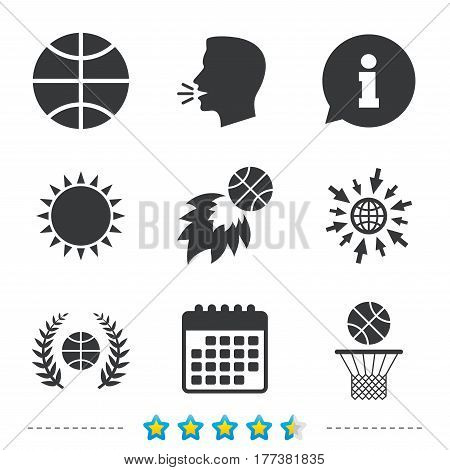 Basketball sport icons. Ball with basket and fireball signs. Laurel wreath symbol. Information, go to web and calendar icons. Sun and loud speak symbol. Vector