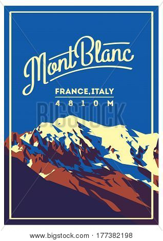 MontBlanc in Alps, France, Italy outdoor adventure poster. Higest mountain in Europe . Climbing, trekking, hiking, mountaineering and other extreme activities.
