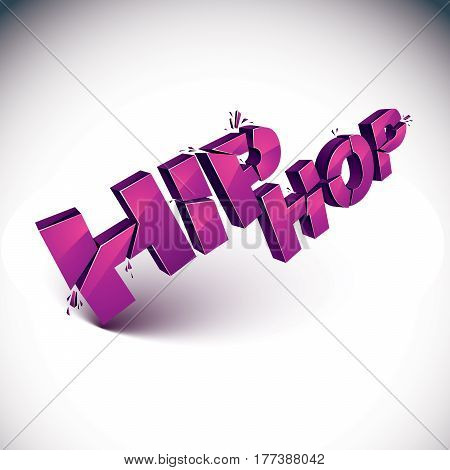 3d shattered vector hip hop word created with refractions. Dimensional inscription with specks isolated on white background.
