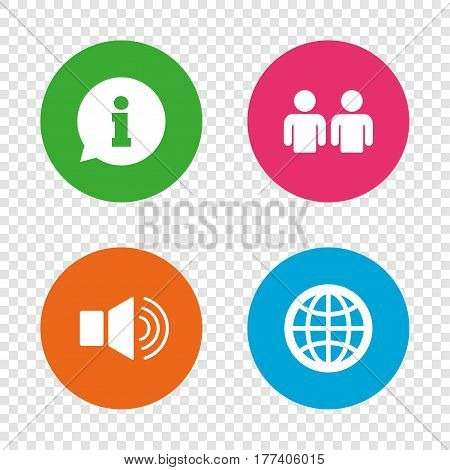 Information sign. Group of people and speaker volume symbols. Internet globe sign. Communication icons. Round buttons on transparent background. Vector
