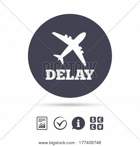 Delayed flight sign icon. Airport delay symbol. Airplane icon. Report document, information and check tick icons. Currency exchange. Vector