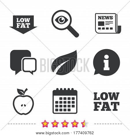 Low fat arrow icons. Diets and vegetarian food signs. Apple with leaf symbol. Newspaper, information and calendar icons. Investigate magnifier, chat symbol. Vector