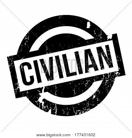 Civilian rubber stamp. Grunge design with dust scratches. Effects can be easily removed for a clean, crisp look. Color is easily changed.